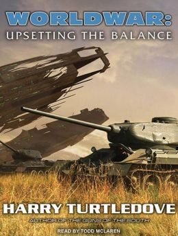 Worldwar: Upsetting the Balance (Worldwar #3)