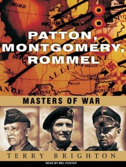 Patton, Montgomery, Rommel: Masters of War