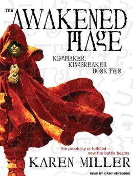 The Awakened Mage (Kingmaker, Kingbreaker Series #2)