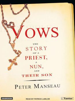 Vows: The Story of a Priest, a Nun, and Their Son