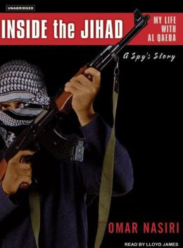 Inside the Jihad: My Life With Al Qaeda, A Spy's Story