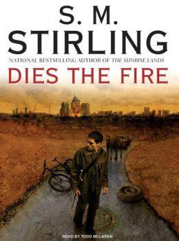 Dies the Fire (Emberverse Series #1)