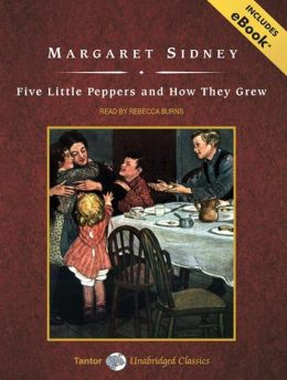 Five Little Peppers and How They Grew, with eBook