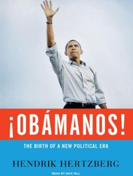 Obamanos!: The Rise of a New Political Era