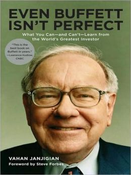 Even Buffett Isn't Perfect: What You Can - and Can't - Learn from the World's Greatest Investor