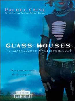 Glass Houses (Morganville Vampires Series #1)