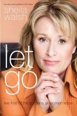 Let Go: Live Free of the Burdens All Women Know
