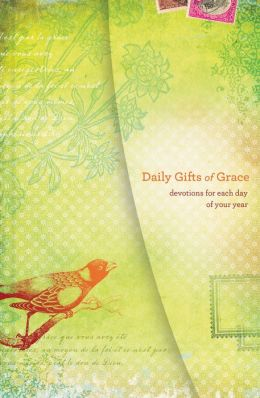 Daily Gifts of Grace: Devotions for Each Day of Your Year