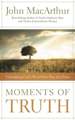 Moments of Truth: Unleashing God's Word One Day at a Time