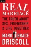 Book Cover Image. Title: Real Marriage:  The Truth About Sex, Friendship, and Life Together, Author: Mark Driscoll