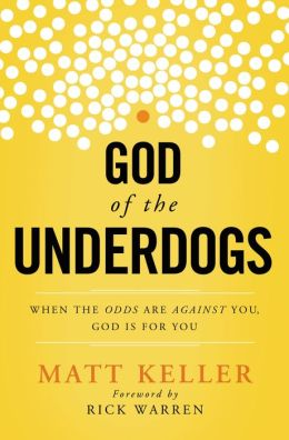 God of the Underdogs: When the Odds Are Against You, God Is For You