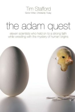 The Adam Quest: Eleven Scientists Explore the Divine Mystery of Human Origins