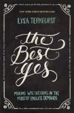 Book Cover Image. Title: The Best Yes:  Making Wise Decisions in the Midst of Endless Demands, Author: Lysa TerKeurst