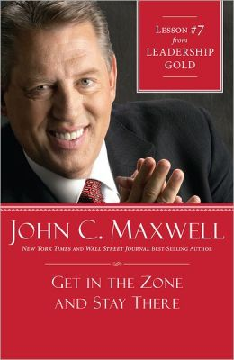 Get in the Zone and Stay There: Lesson 7 from Leadership Gold