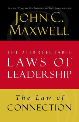 The Law of Connection: Lesson 10 from The 21 Irrefutable Laws of Leadership