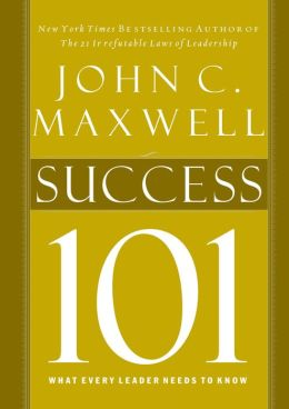 Success 101: What Every Leader Needs to Know