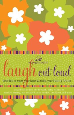 Laugh out Loud: Stories to Touch Your Heart and Tickle Your Funny Bone