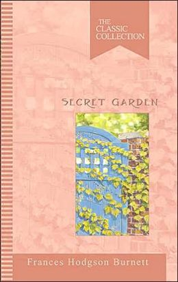 The Secret Garden: The Classic Collection