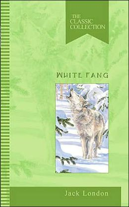 White Fang: The Classic Collection
