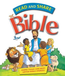 Read and Share Bible: Over 200 Best Loved Bible Stories