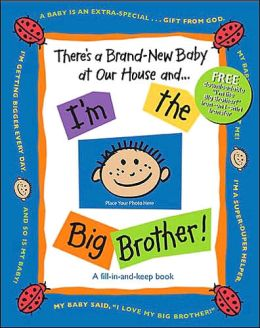 There's a Brand-New Baby at Our House and . . . I'm the Big Brother!