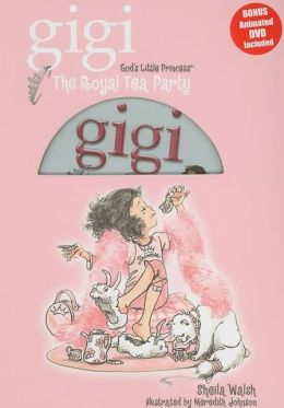 The Royal Tea Party (Gigi, God's Little Princess Series)