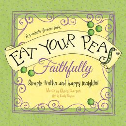 Eat Your Peas, Faithfully: Simple Truths and Happy Insights
