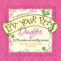 Eat Your Peas, Daughter: A Little Wisdom and a Lasting Promise