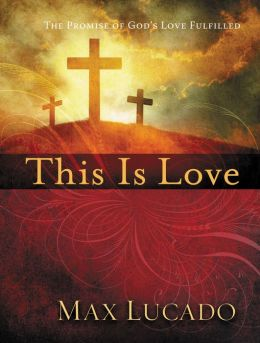 This is Love: The Extraordinary Story of Jesus