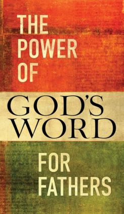The Power of God's Word for Fathers