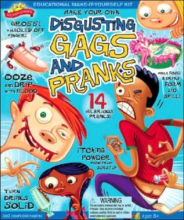 Disgusting Gags and Pranks