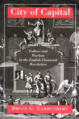 City of Capital: Politics and Markets in the English Financial Revolution