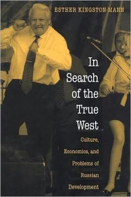 In Search of the True West: Culture, Economics, and Problems of Russian Development