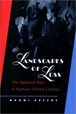 Landscapes of Loss: The National Past in Postwar French Cinema