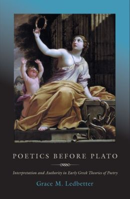 Poetics before Plato: Interpretation and Authority in Early Greek Theories of Poetry