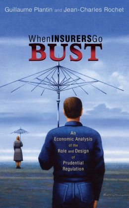 When Insurers Go Bust: An Economic Analysis of the Role and Design of Prudential Regulation