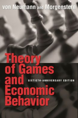 Theory of Games and Economic Behavior (60th Anniversary Commemorative Edition)