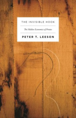 The Invisible Hook: The Hidden Economics of Pirates