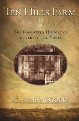 Ten Hills Farm: The Forgotten History of Slavery in the North