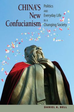 China's New Confucianism: Politics and Everyday Life in a Changing Society (New in Paper)