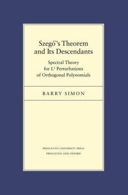 Szego's Theorem and Its Descendants: Spectral Theory for L2 Perturbations of Orthogonal Polynomials