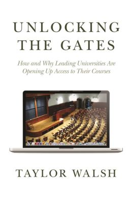 Unlocking the Gates: How and Why Leading Universities Are Opening Up Access to Their Courses