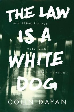 The Law Is a White Dog: How Legal Rituals Make and Unmake Persons