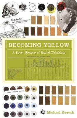 Becoming Yellow: A Short History of Racial Thinking