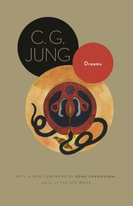 Dreams: (From Volumes 4, 8, 12, and 16 of the Collected Works of C. G. Jung): (From Volumes 4, 8, 12, and 16 of the Collected Works of C. G. Jung)
