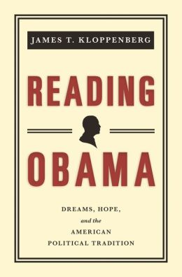 Reading Obama: Dreams, Hope, and the American Political Tradition [New in Paper]