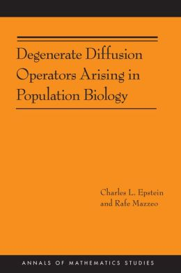 Degenerate Diffusion Operators Arising in Population Biology (AM-185)