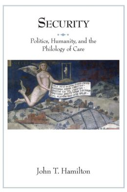 Security: Politics, Humanity, and the Philology of Care