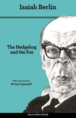 The Hedgehog and the Fox: An Essay on Tolstoy's View of History (Second Edition)