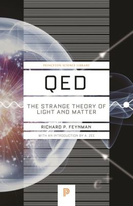 QED: The Strange Theory of Light and Matter: The Strange Theory of Light and Matter